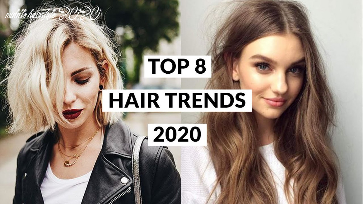 Top 12 hair trends 12 middle hairstyle 2020