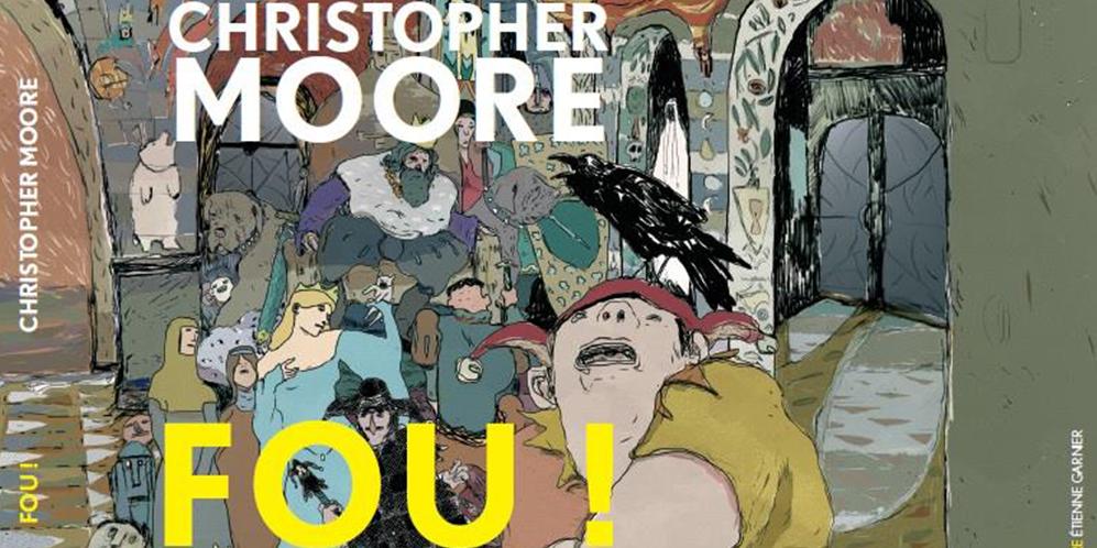 Fou de christopher Moore. Illustration d'Etienne Garnier