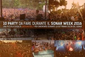 10-party-da-fare-durante-il-sonar-week-2016