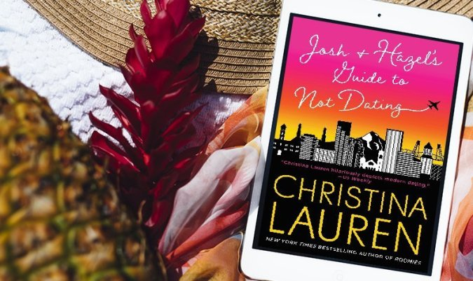 ARC Review  Josh and Hazel s Guide to Not Dating by Christina Lauren     ARC Review  Josh and Hazel s Guide to Not Dating by Christina Lauren    Under the Covers Book Blog