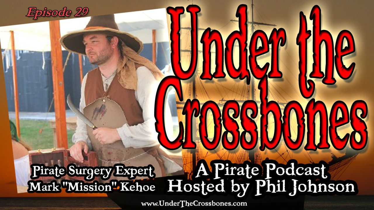 "Pirate Surgery Expert Mark ""Mission"" Kehoe"