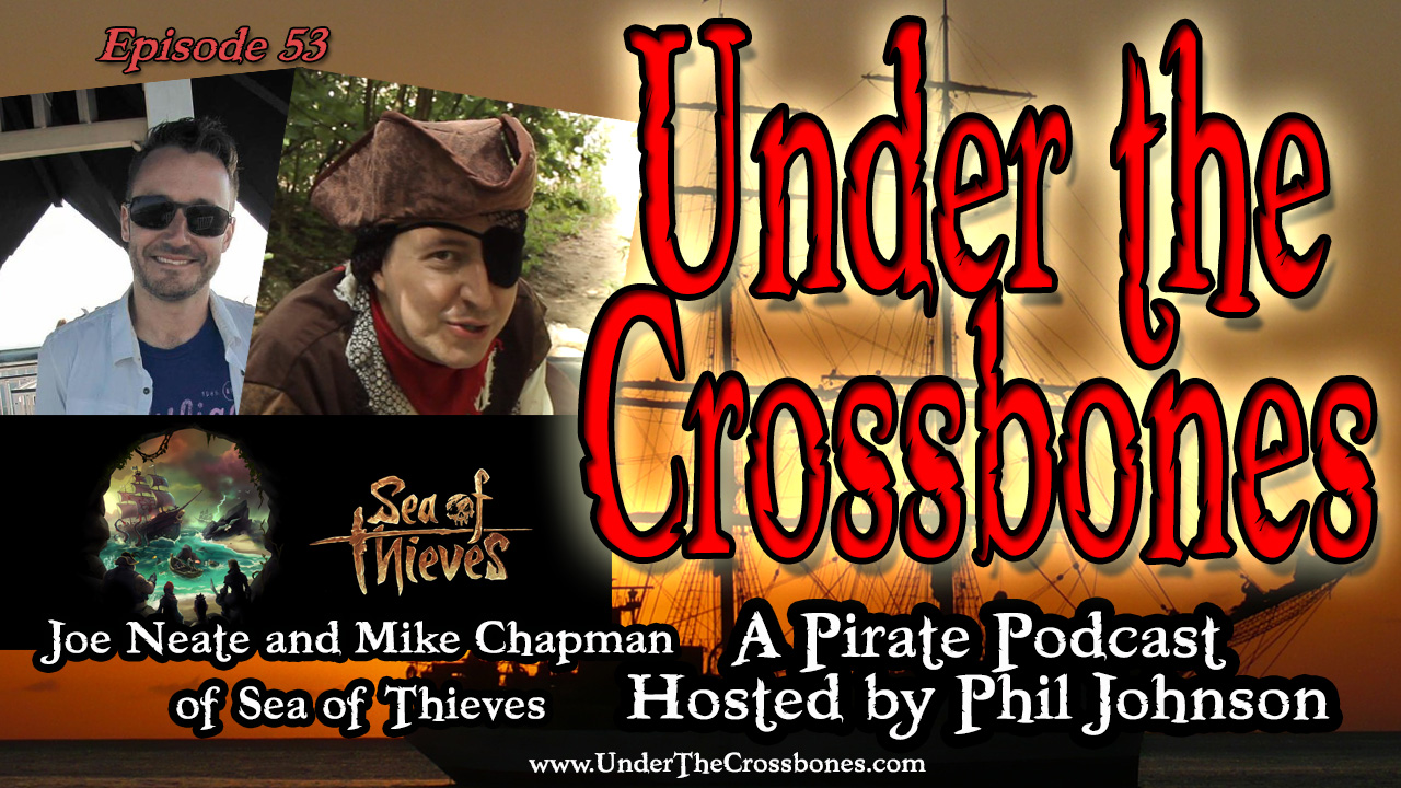 UTC 054 Joe Neate and Mike Chapman Sea of Thieves