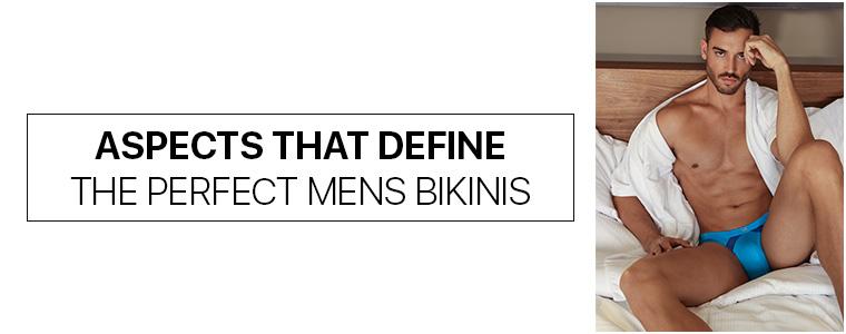 Aspects that define the perfect Mens Bikinis
