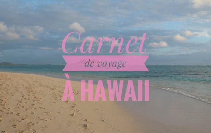 Carnet de voyage à Hawaii