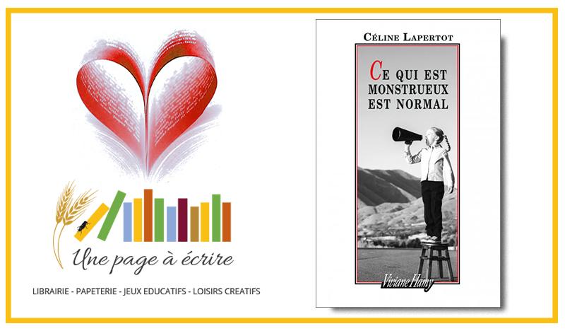 Céline Lapertot, Ce qui est monstrueux est normal (Viviane Hamy, 2019)