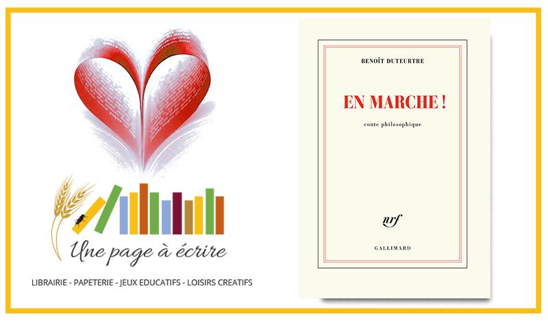 Benoît Duteurtre, En Marche ! Conte philosophique (Gallimard, 2018)