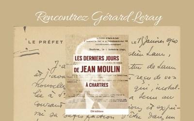 Conférence de Gérard Leray : Les derniers jours de Jean Moulin à Chartres, samedi 10 octobre 2020 à 15h