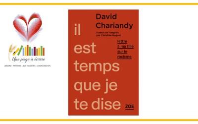 David Chariandy, Il est temps que je te dise. Lettre à ma fille sur le racisme (Editions ZOE, 2020)