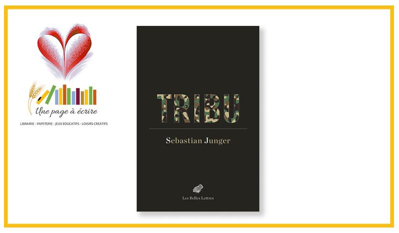 Sebastian Junger, Tribu (Les Belles Lettres, 2019)
