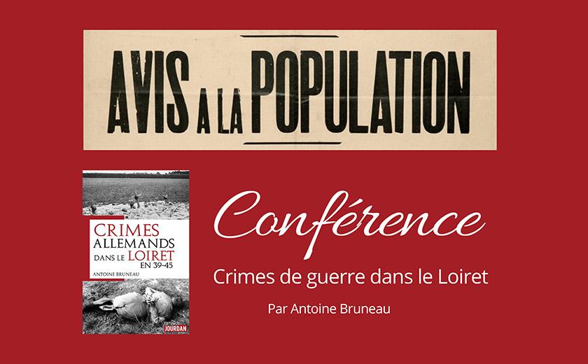 Conférence d'Antoine Bruneau : les crimes de guerre dans le Loiret, samedi 14 novembre 2020 à 15h