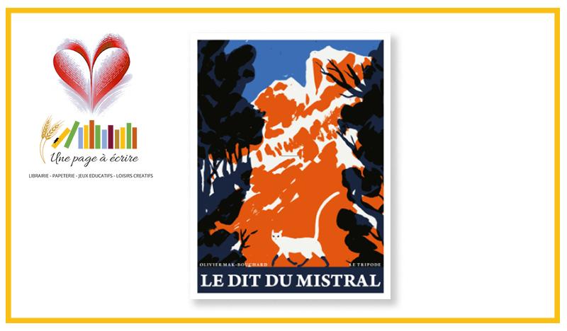 Olivier Mak-Bouchard, Le Dit du Mistral (Le Tripode, 2020)
