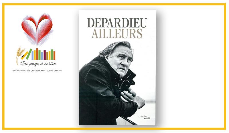 Gérard Depardieu, Ailleurs (Cherche midi, 2020)