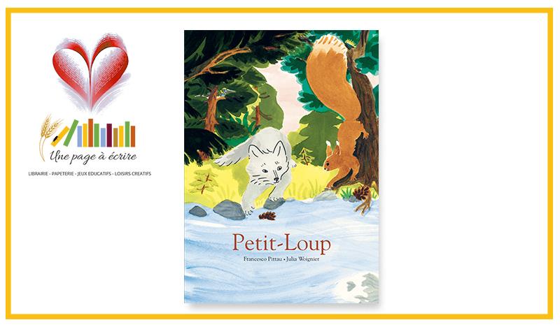 Petit-Loup, de Francesco Pittau et Julia Woignier (Albin Michel, 2020)