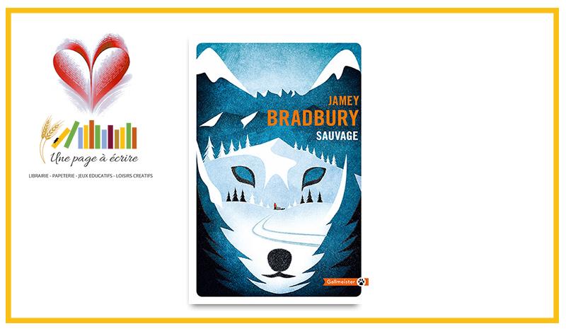 Jamey Bradbury, Sauvage (Gallmeister, 2020)