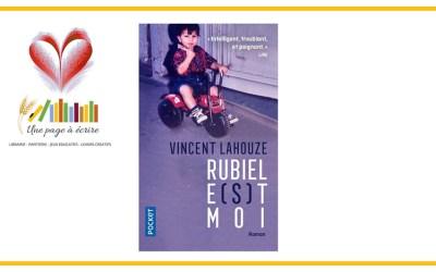 Vincent Lahouze, Rubiel e(s)t moi (Pocket, 2020)