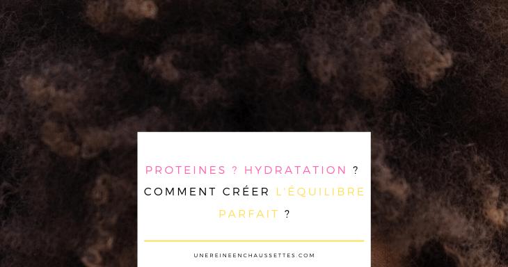 Protéines ? Hydratation ? Comment créer l'équilibre parfait ?