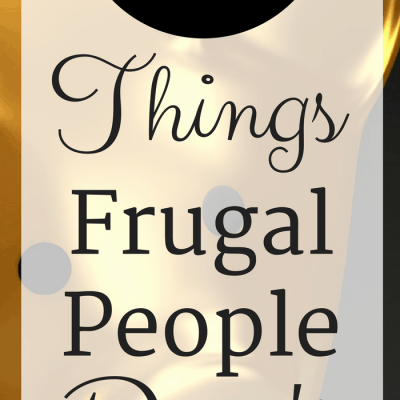 12 Things Frugal People Don't Do