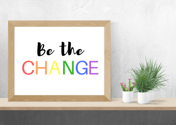 be the change wall art