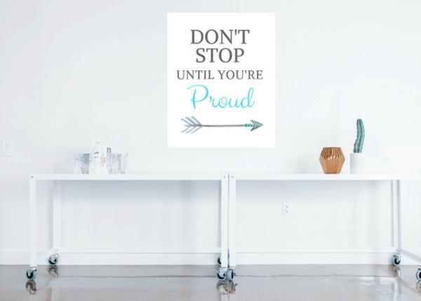 don't stop until you're proud