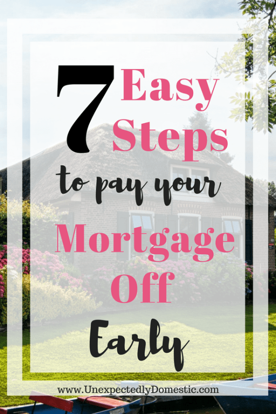 steps to pay your mortgage off early