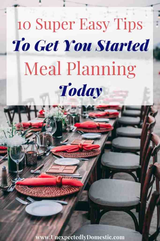 Check out these 10 super easy meal planning tips, and learn how to get started meal planning today! These simple meal planning hacks will inspire you!