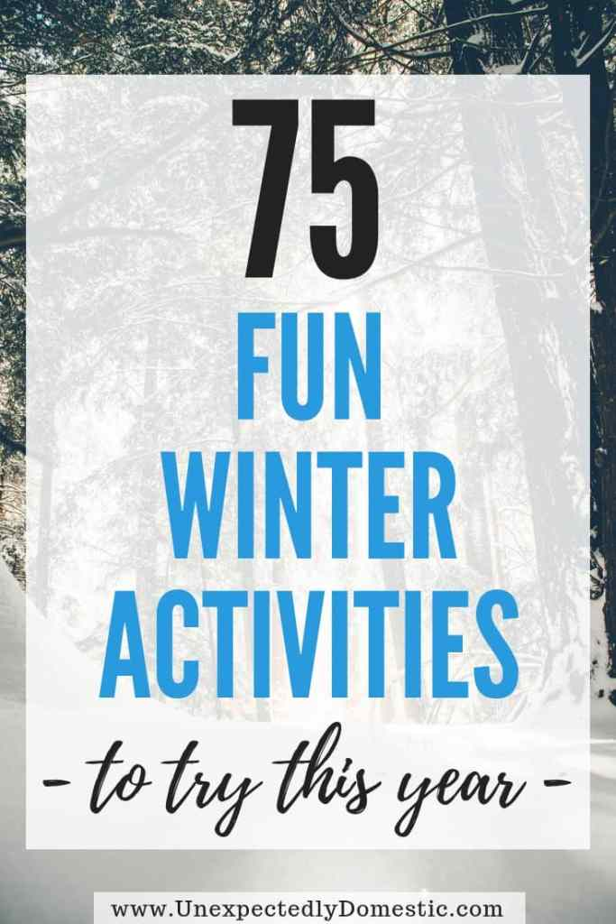 Check out these 75 winter bucket list ideas! It includes lots of fun winter activities and suggestions for what to do when you're stuck inside.