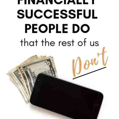 The Habits of Financially Successful People: 13 Tips for Financial Success