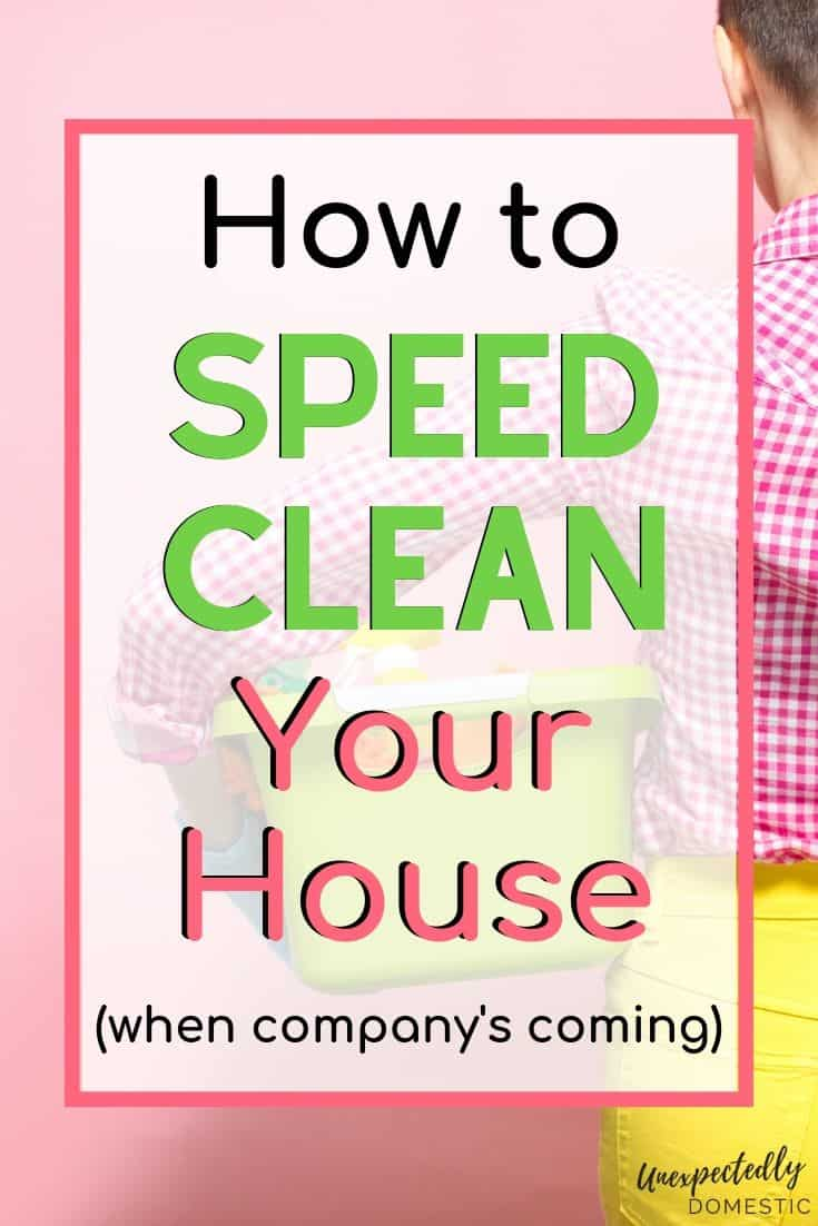 Exactly how to clean your house fast and efficiently. Speed cleaning hacks to get your house tidy in 30 minutes. Perfect when you have unexpected company!