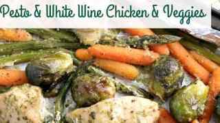 Pesto & White Wine Chicken & Veggies