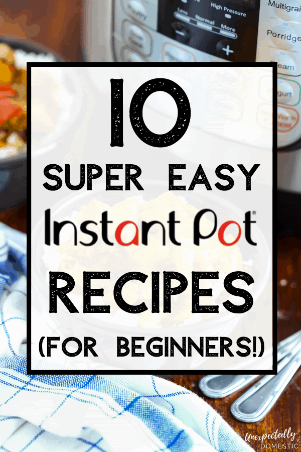 Here are some of the easiest Instant Pot recipes you can make! These easy Instant Pot recipes are perfect for beginners. You won't be intimidated by your pressure cooker with these simple meal ideas!