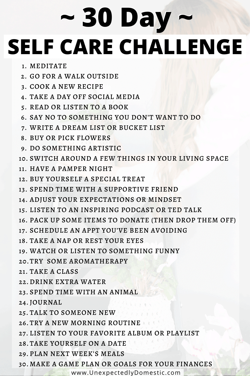 30 self care challenge ideas! Use them for a 7 or 30 day self care challenge, or sprinkle them into your life daily to nourish your body, mind, and soul.