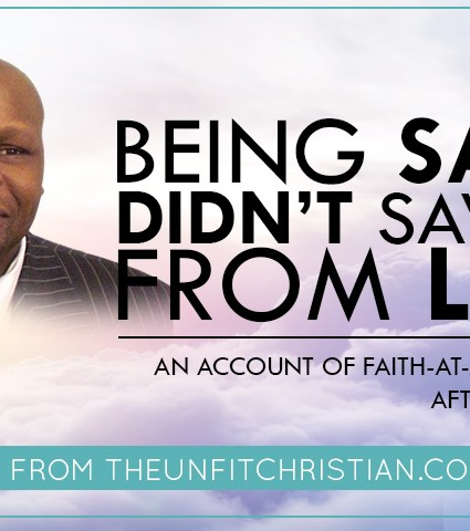Being Saved Didn't Save Me from Loss