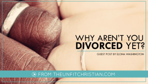 Why Aren't You Divorced Yet?