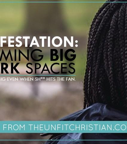 Manifestation: Dreaming Big in Dark Spaces