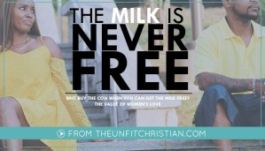 The Milk Is Never Free: The Value of a Woman's Love
