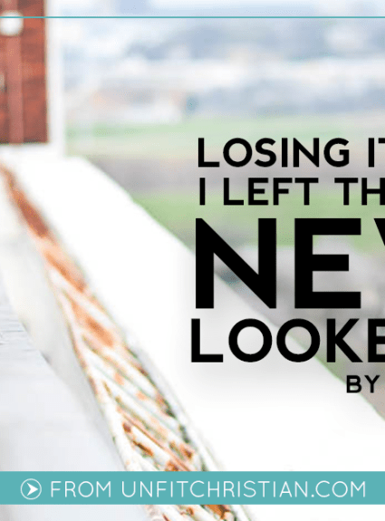 Losing It: I Left the Church & Never Looked Back.