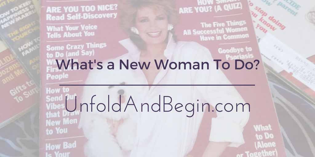 What's a New Woman To Do?