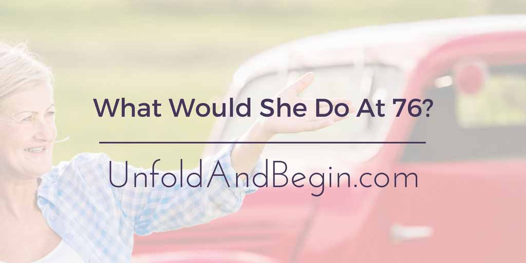 What Would She Do At 75? Creativity Prompt