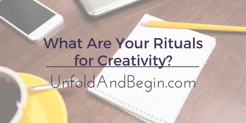 What Are Your Rituals for Creativity?