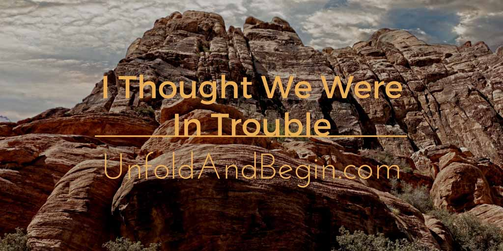 I Thought We Were In Trouble Creativity Prompt