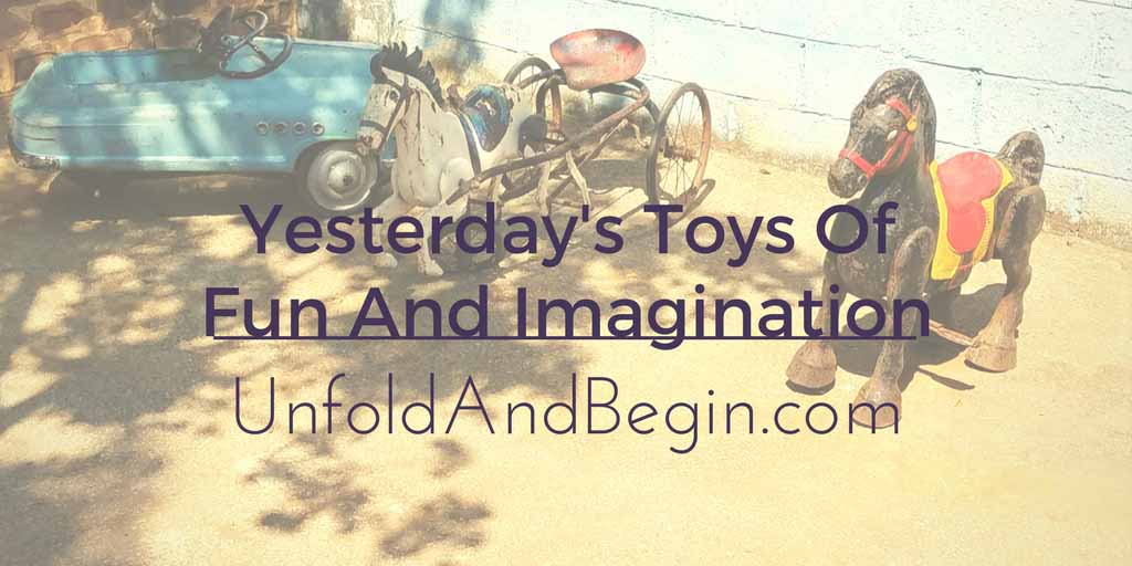Yesterday's Toys Of Fun And Imagination