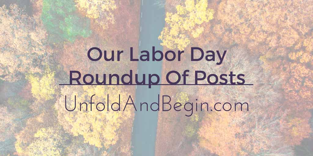 Our Labor Day Roundup Of Posts