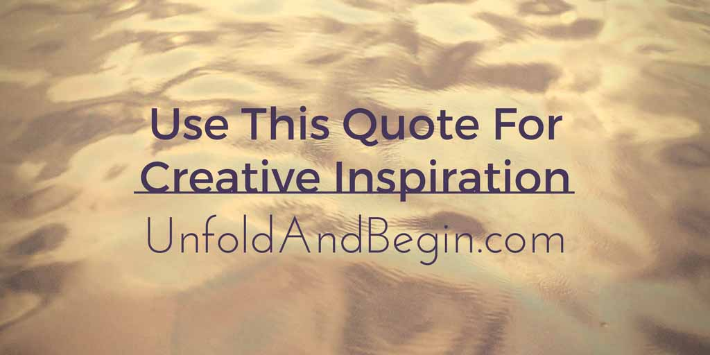 Use This Quote For Creative Inspiration