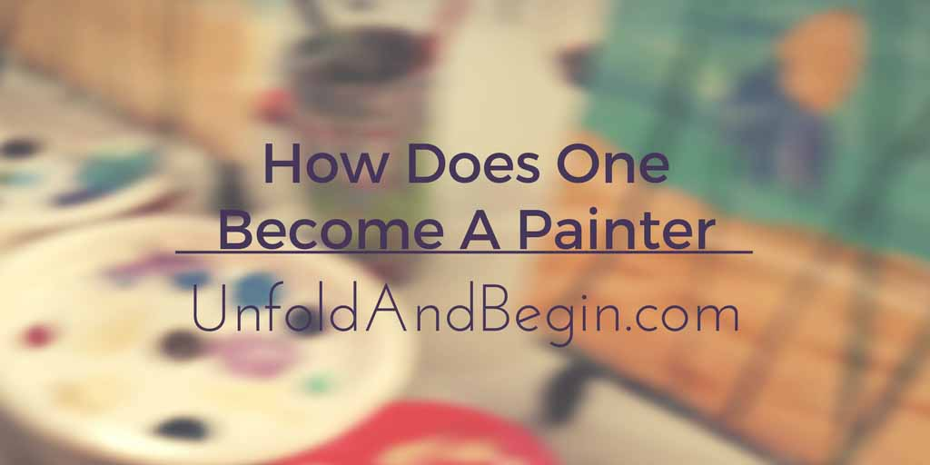 How Does One Become A Painter?