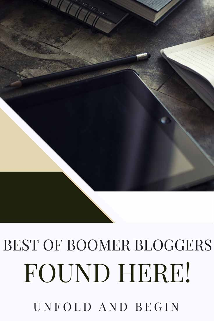 The best of Boomer Bloggers found here is my first week doing this compilation and I hope you enjoy this new edition on my blog UnfoldAndBegin.com