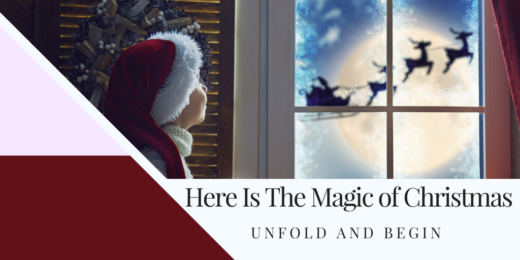 Here Is The Magic Of Christmas