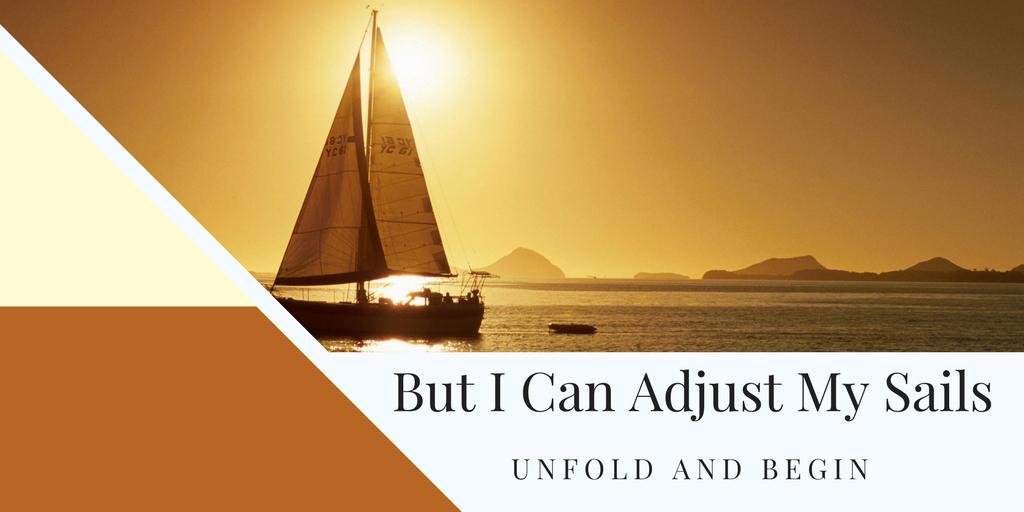 But I Can Adjust My Sails