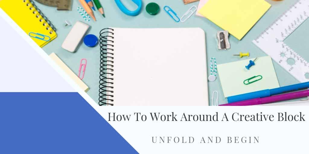 How To Work Around A Creative Block