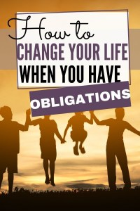 Stuck in a rut doing the same thing each day? Want to have an adventure but you have obligations? Having obligations doesn't mean you can't live your life. Learn how to change your life when you have obligations. #trysomethingnew #learnsomethingnew #donewthings #newadventures #newthingstotry #followyourpassion