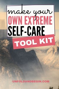 the art of extreme self-care is important, create your self-care tool kit to help you through emergencies, #selfcare #extremeselfcare #mentalhealth #bemindful #mentalhealthneeds